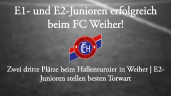 E-Junioren erfolgreich beim FC Weiher!