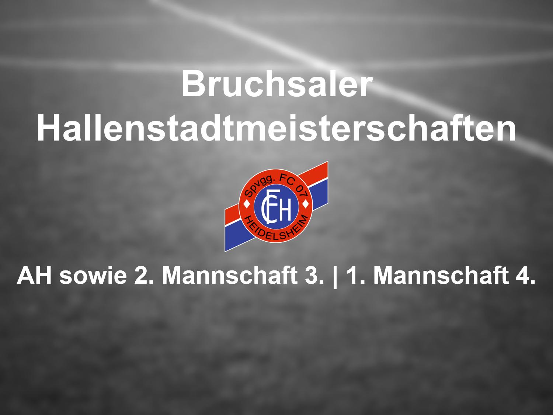 Zwei  dritte sowie ein vierter Platz für den FC 07 Heidelsheim bei den diesjährigen Bruchsaler Hallenstadtmeisterschaften!