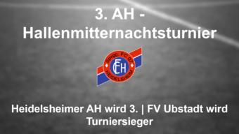 3. AH – Hallenmitternachtsturnier des FC 07 Heidelsheim