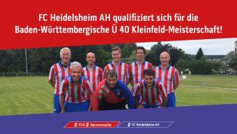 FC Heidelsheim AH qualifiziert sich für die Baden-Württembergische Ü 40 Kleinfeld-Meisterschaft!
