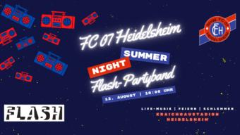 FC 07 Heidelsheim – Summer Night feat. FLASH Partyband! Am Freitag geht's los!